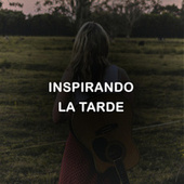 Inspirando la tarde by Various Artists