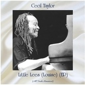 Little Lees (Louise) (EP) (All Tracks Remastered) fra Cecil Taylor