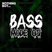 Nothing But... Bass Mode, Vol. 05 by Various Artists