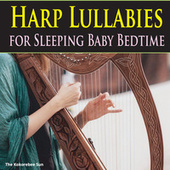 Harp Lullabies for Sleeping Baby Bedtime by The Kokorebee Sun