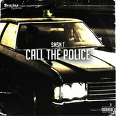 Call the Police by Smsn T