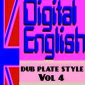 Digital English Presents Dub Plate Stlye, Vol. 4 (Remix Dub Plate Style) by Digital English