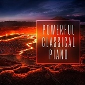 Powerful Classical Piano by Various Artists