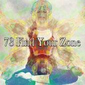 73 Find Your Zone von Lullabies for Deep Meditation