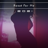 Road For Me 2021 de Parente