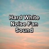 Hard White Noise Fan Sound by Brown Noise