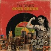 Good Crush Dub Sessions de DJ Drez