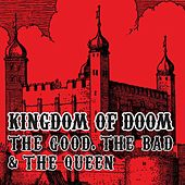 Kingdom Of Doom by The Good, The Bad And The Queen