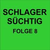 Schlager Süchtig Folge 8 de Various Artists