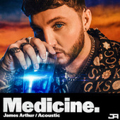 Medicine (Acoustic) by James Arthur