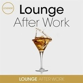 Lounge After Work by Various Artists