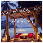 Every Breaking Wave by Pol Sanchez