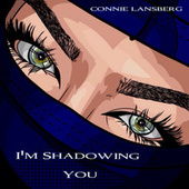 I'm Shadowing You (feat. Mark Fitzgibbon, Ben Hanlon & Peter Hodges) (Brian Losch Remix) by Connie Lansberg