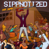 Sippnotized by Mr. Sipp
