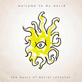Welcome to My World de Daniel Johnston