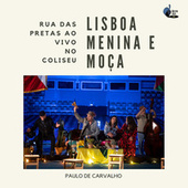 Lisboa, Menina e Moça - Ao Vivo No Coliseu de Rua das Pretas