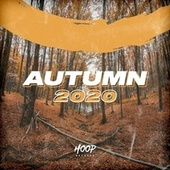 Autumn 2020 - The Best Dance, Pop, Future House Music by Hoop Records by Hoop Records