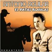 El Patas Blancas (Remastered) de Antonio Aguilar