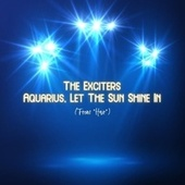 Aquarius, Let the Sun Shine In (From 'Hair') by The Exciters