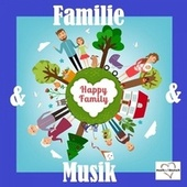Familie & Musik - Happy Family by Various Artists