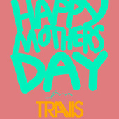 Mother's Day by Travis