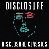 Disclosure Classics by Disclosure