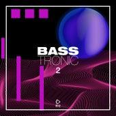 Bass Tronic, Vol. 2 von Various Artists