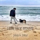 Come Back Around by Jana