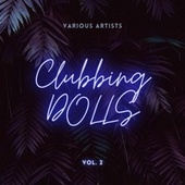 Clubbing Dolls, Vol. 2 by Various Artists