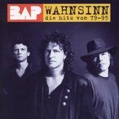 Wahnsinn - Die Hits Von '79 Bis '95 von BAP