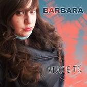 Vivo e Te de Barbara