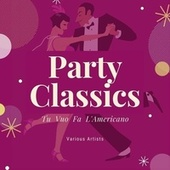 Tu Vuo Fa L'americano (Party Classics) by Various Artists