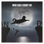Who Can I Count On by Various Artists