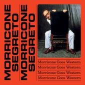 Morricone Segreto - Morricone Goes Western de Ennio Morricone