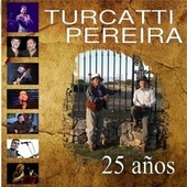 25 Años Turcatti Pereira by Duo Turcatti Pereira