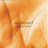 3º Capítulo + Remixes by Da Weasel