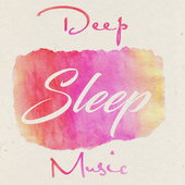 Deep Sleep Music de Various Artists
