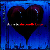 Amarte sin condiciones by Various Artists