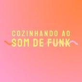 Cozinhando ao Som de Funk de Various Artists