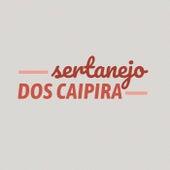 Sertanejo dos Caipira de Various Artists