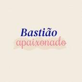 Bastião Apaixonado de Various Artists