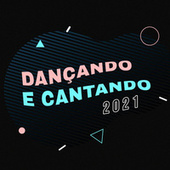 Dançando e Cantando 2021 de Various Artists
