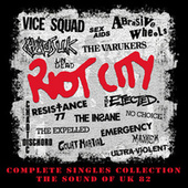 Riot City: Complete Singles Collection: The Sound Of UK 82 by Various Artists