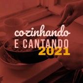 Cozinhando e Cantando 2021 de Various Artists