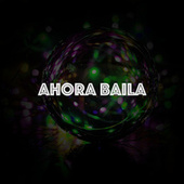 Ahora Baila by Various Artists