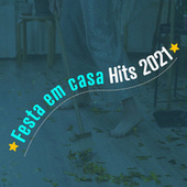 Festa em Casa Hits 2021 de Various Artists