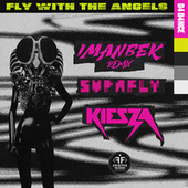 Fly With The Angels (feat. Kiesza) (Imanbek Remix) de Supa Fly
