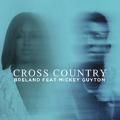 Cross Country (feat. Mickey Guyton) de Breland