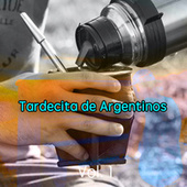 Tardecita de Argentinos by Various Artists