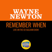 Remember When (Live On The Ed Sullivan Show, October 10, 1965) by Wayne Newton